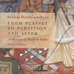 From Plassey to Partition and After by Sekhar Bandyopadhyay